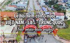 Lễ hội Ném còn 3 nước Việt Nam – Lào – Trung Quốc