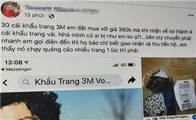 Cảnh giác chiêu trò lừa bán khẩu trang trên Facebook