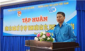 Tập huấn công tác đoàn kết tập hợp thanh niên dân tộc, thanh niên tôn giáo Cụm Đồng bằng Sông Hậu năm 2019