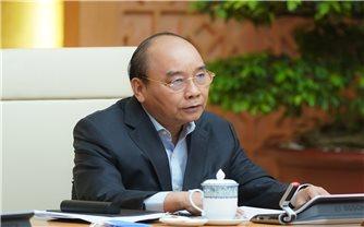 Thủ tướng: Thổi luồng gió mới, quyết tâm mới khắc phục khó khăn, vươn lên mạnh mẽ