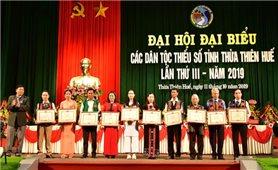 Thừa Thiên - Huế: Đại hội Đại biểu các dân tộc thiểu số tỉnh lần thứ III năm 2019