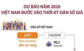 Dự báo năm 2026, Việt Nam bước vào thời kỳ dân số già