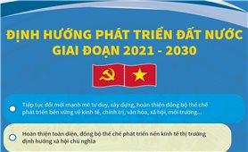 Định hướng phát triển đất nước giai đoạn 2021-2030