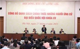Công bố danh sách chính thức những người ứng cử đại biểu Quốc hội khóa XV