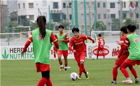 Đội tuyển nữ Việt Nam bước sang giai đoạn rèn chiến thuật và lắp ráp đội hình