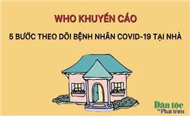 Khuyến cáo 5 bước theo dõi bệnh nhân COVID-19 tại nhà