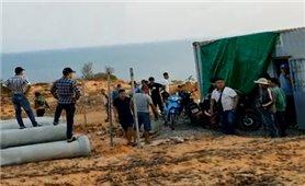 Giang hồ cấu kết với một số người dân chiếm đất - Thực trạng nhức nhối ở Bình Thuận