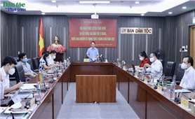 Ủy ban Dân tộc: Hội nghị trực tuyến toàn quốc sơ kết công tác dân tộc 9 tháng năm 2021