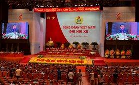 Khai mạc Đại hội XII Công đoàn Việt Nam