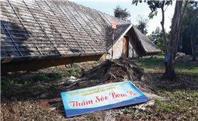 Khu bảo tồn văn hóa dân tộc X'tiêng sóc Bom Bo: Xuống cấp nghiêm trọng