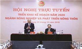 Thủ tướng Nguyễn Xuân Phúc dự Hội nghị triển khai kế hoạch năm 2020 ngành Nông nghiệp