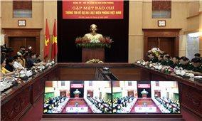 Gặp mặt báo chí thông tin về Dự án Luật Biên phòng Việt Nam