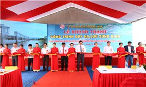 Ninh Thuận: Khánh thành công trình Đập hạ lưu Sông Dinh