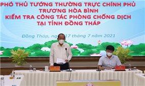 Phó Thủ tướng Thường trực kiểm tra công tác chống dịch tại Đồng Tháp