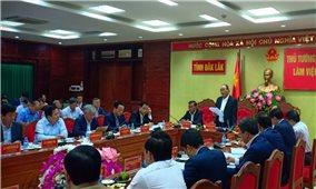 Thủ tướng Nguyễn Xuân Phúc: Đắk Lắk cần có những giải pháp để phát huy thế mạnh của tỉnh
