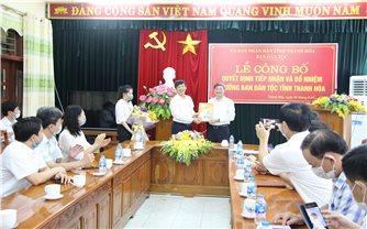 Công bố Quyết định bổ nhiệm Trưởng Ban Dân tộc tỉnh Thanh Hóa