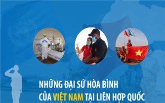 Những đại sứ hòa bình của Việt Nam tại Liên Hợp Quốc