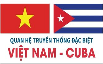 Quan hệ truyền thống đặc biệt Việt Nam-Cuba