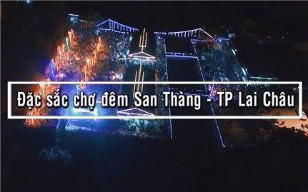 Đặc sắc chợ đêm San Thàng ở Lai Châu