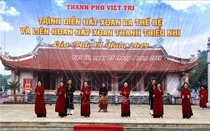 Bảo tồn và phát huy giá trị hát Xoan Phú Thọ xứng tầm di sản văn hóa thế giới