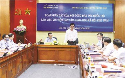 Đoàn giám sát của Hội đồng Dân tộc làm việc với Viện Hàn lâm Khoa học xã hội Việt Nam