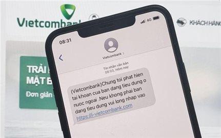 Vietcombank cảnh báo thủ đoạn lừa đảo mới, ăn cắp tài khoản ngân hàng