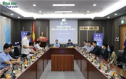 Ủy ban Dân tộc ký thỏa thuận hợp tác chiến lược với Tập đoàn FPT