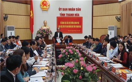 Thủ tướng Chính phủ lưu ý tỉnh Thanh Hóa 7 nội dung trong phát triển kinh tế-xã hội