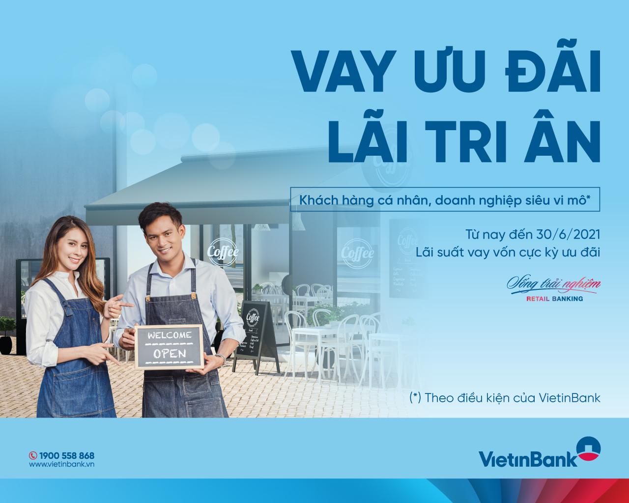 """VietinBank gia hạn kéo dài chương trình """"Vay ưu đãi, lãi tri ân"""""""
