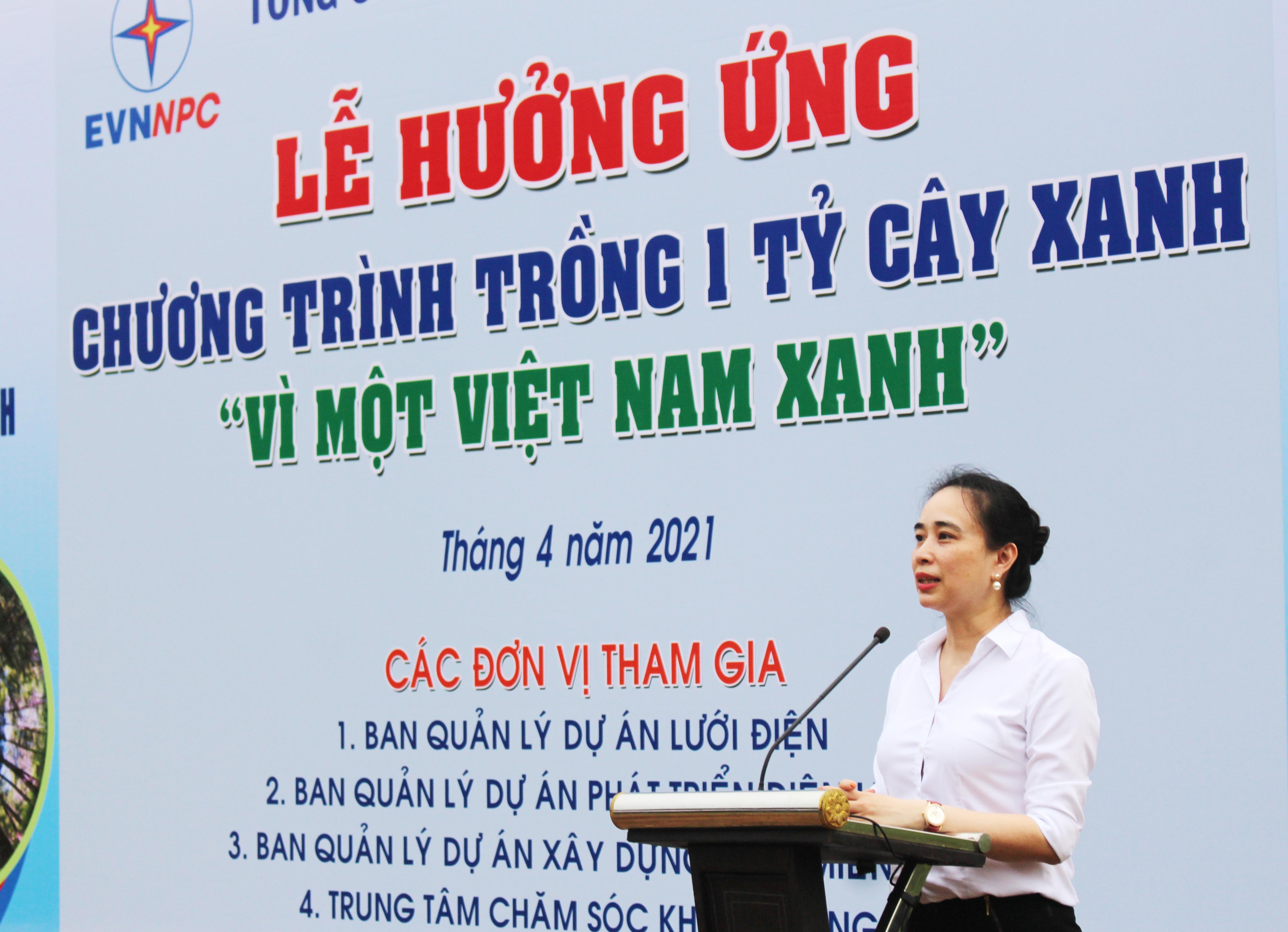 """Bà Đỗ Nguyệt Ánh – Thành viên Hội đồng thành viên, Tổng Giám đốc EVNNPC phát biểu tại Lễ phát động chương trình """"Trồng một tỷ cây xanh - Vì một Việt Nam xanh"""""""