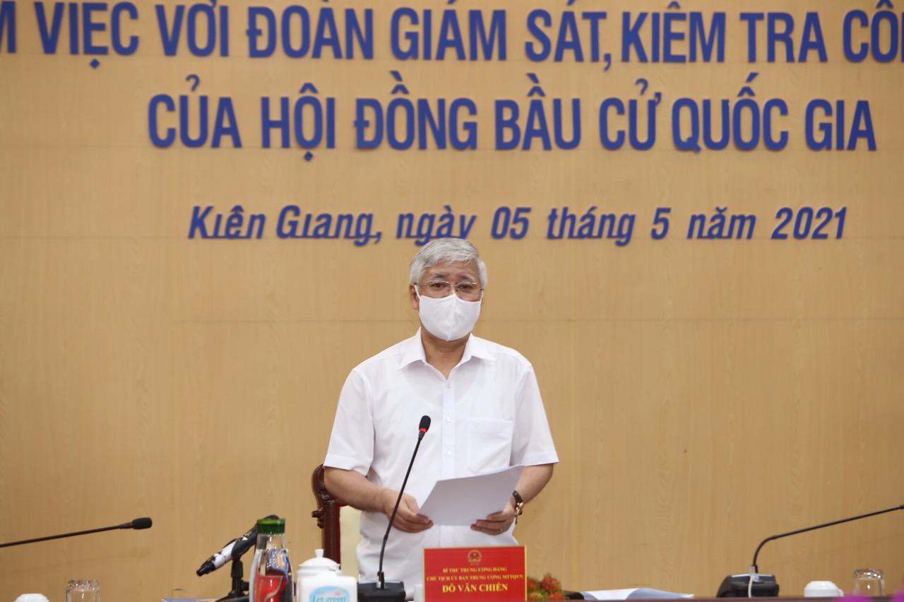 Bí thư Trung ương Đảng, Chủ tịch Ủy ban Trung ương MTTQ Việt Nam, Phó Chủ tịch Uỷ ban Bầu cử Quốc gia Đỗ Văn Chiến phát biểu tại buổi làm việc với Ủy ban Bầu cử tỉnh Kiên Giang. (Ảnh HN)