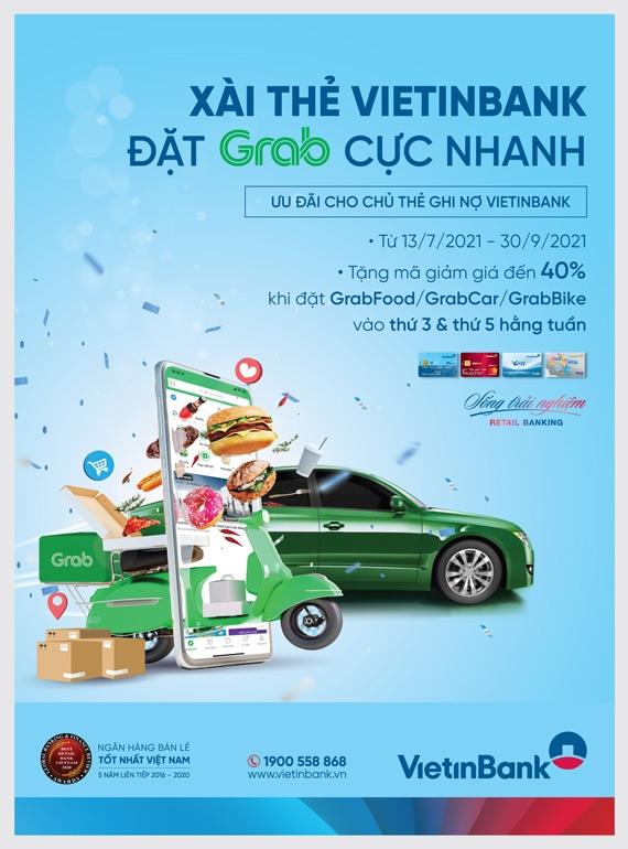 Thả ga lướt Grab gọi món, đặt xe với ưu đãi lên đến 40% từ thẻ VietinBank