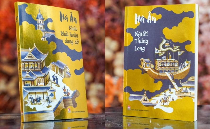 Bộ đôi tiểu thuyết lịch sử về Thăng Long - Hà Nội của nhà văn Hà Ân.